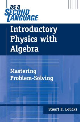 Introductory Physics With Algebra By Loucks, Stuart E.