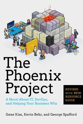 The Phoenix Project By Kim, Gene/ Behr, Kevin/ Spafford, George