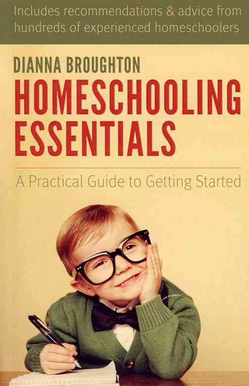 Homeschooling Essentials By Broughton, Dianna