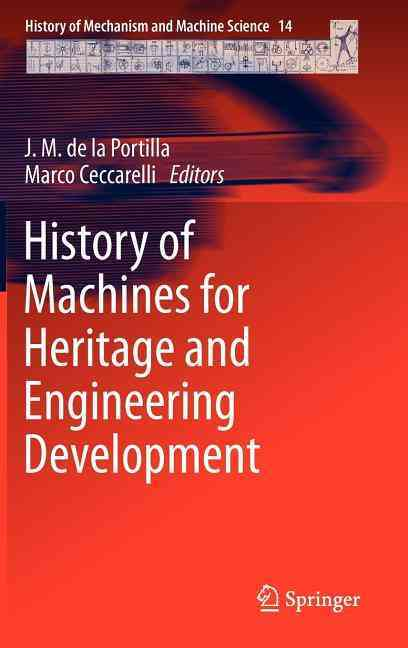 History of Machines for Heritage and Engineering Development By De La Portilla, J. M. (EDT)/ Ceccarelli, Marco (EDT)